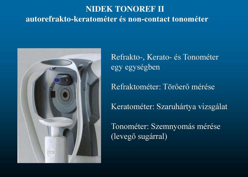 szemészeti tonométer működési elve Romlik-e a látás este?